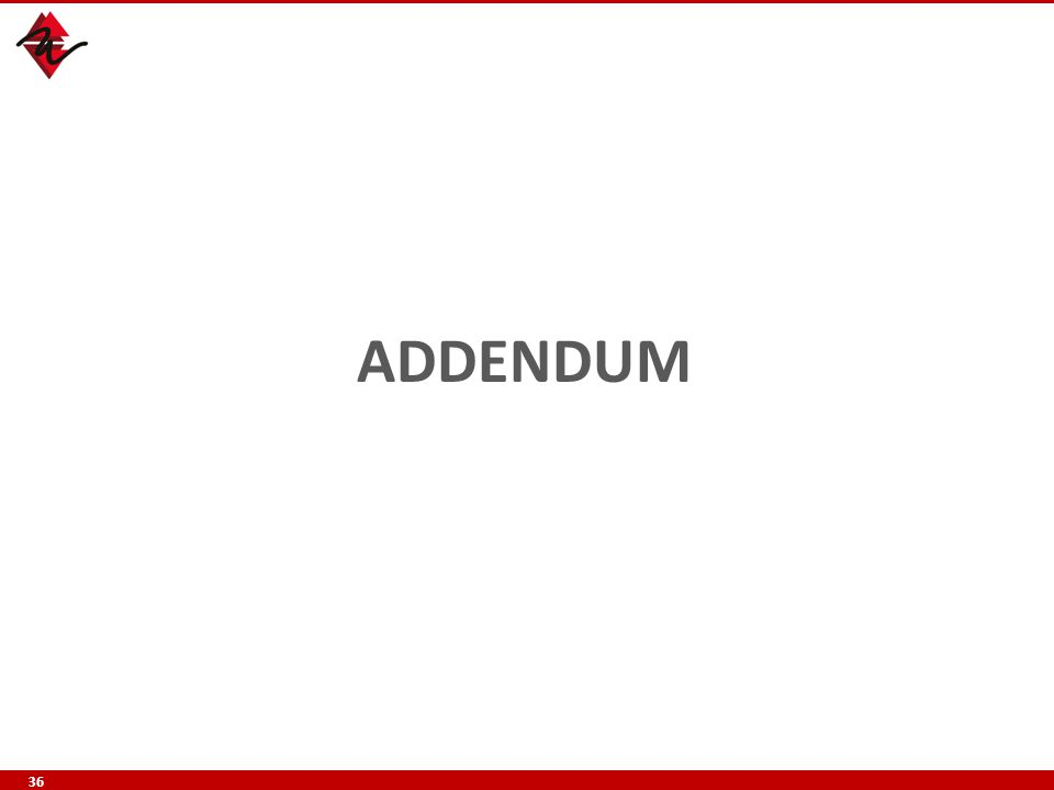 ADDENDUM 36