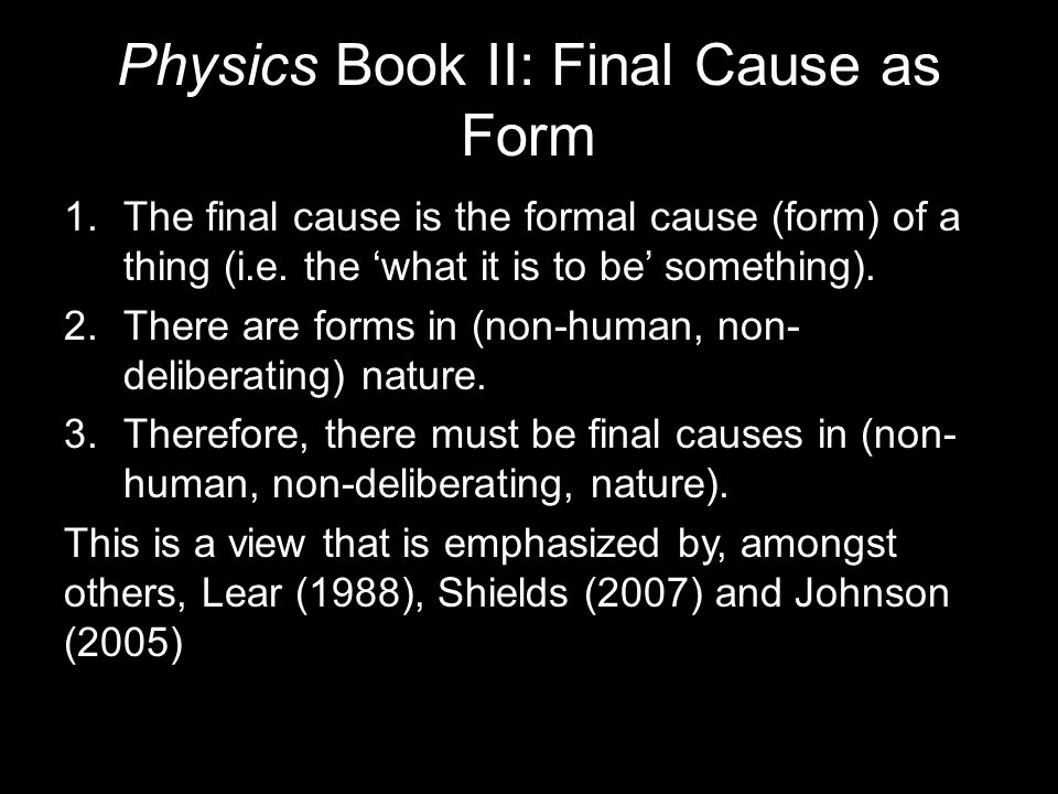 Physics Book II: Final Cause as Form 1.The final cause is the formal cause (form) of a thing (i.e.
