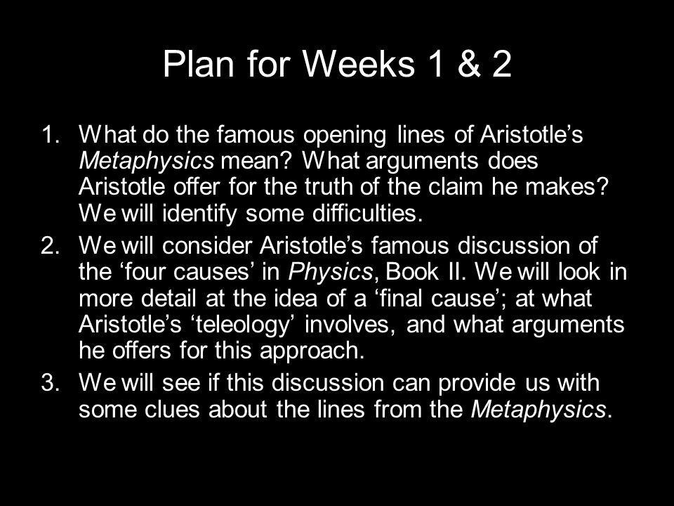Metaphysics Book 1 (A) All men by nature desire to know.