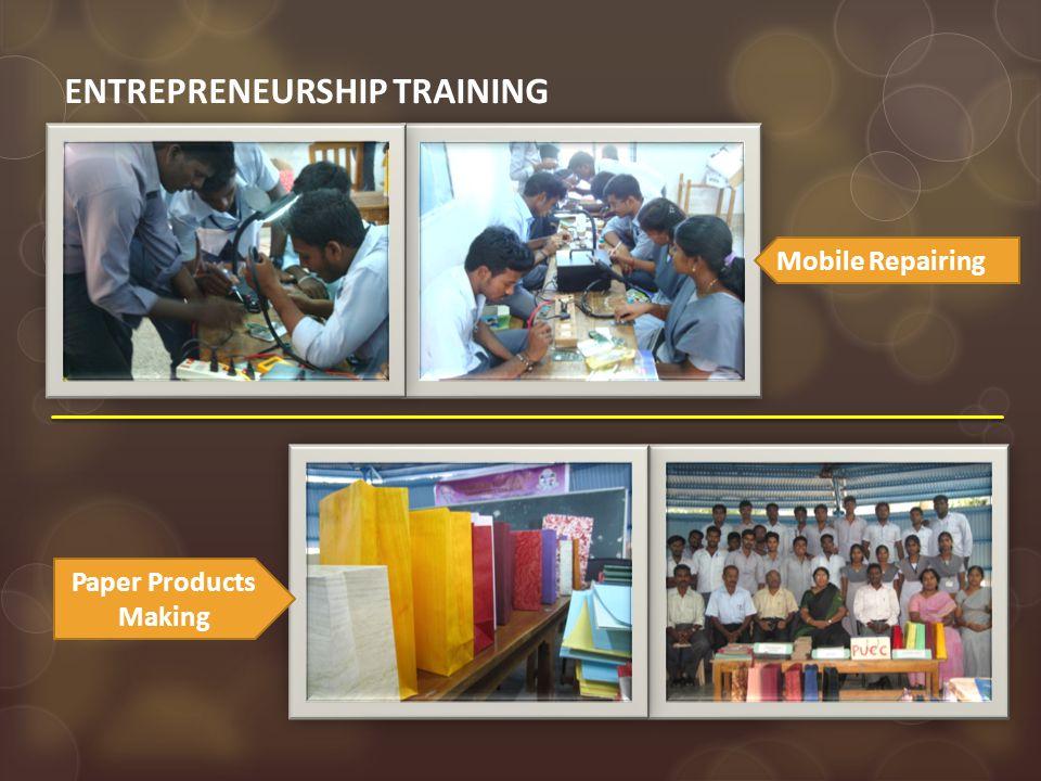 ENTREPRENEURSHIP TRAINING Mobile Repairing Paper Products Making