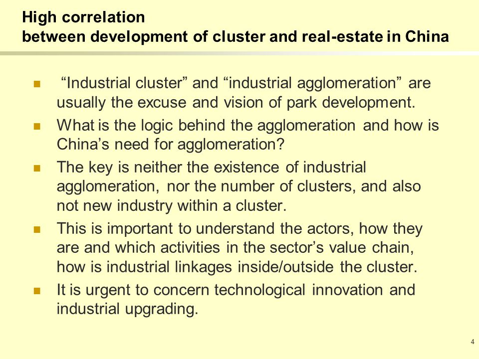 High correlation between development of cluster and real-estate in China Industrial cluster and industrial agglomeration are usually the excuse and vision of park development.