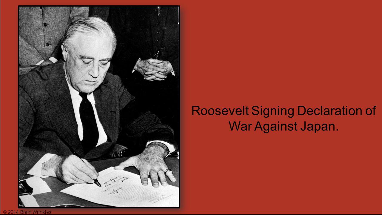 Roosevelt Signing Declaration of War Against Japan.