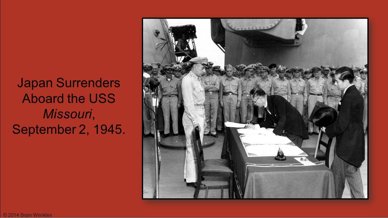 Japan Surrenders Aboard the USS Missouri, September 2, 1945.