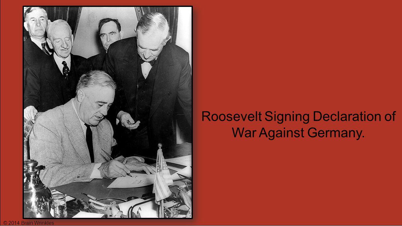 Roosevelt Signing Declaration of War Against Germany.