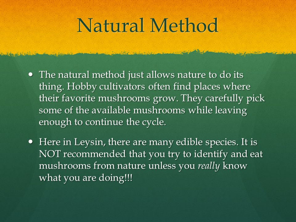 Natural Method The natural method just allows nature to do its thing.