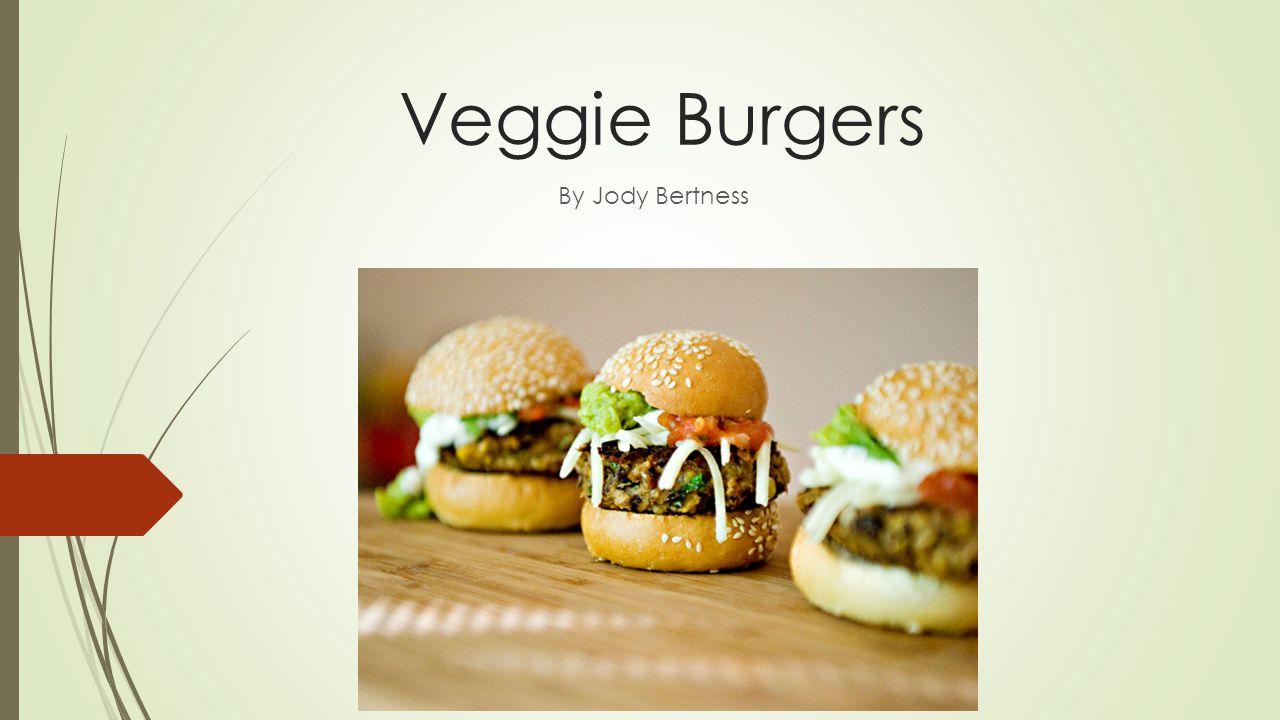 Veggie Burgers By Jody Bertness