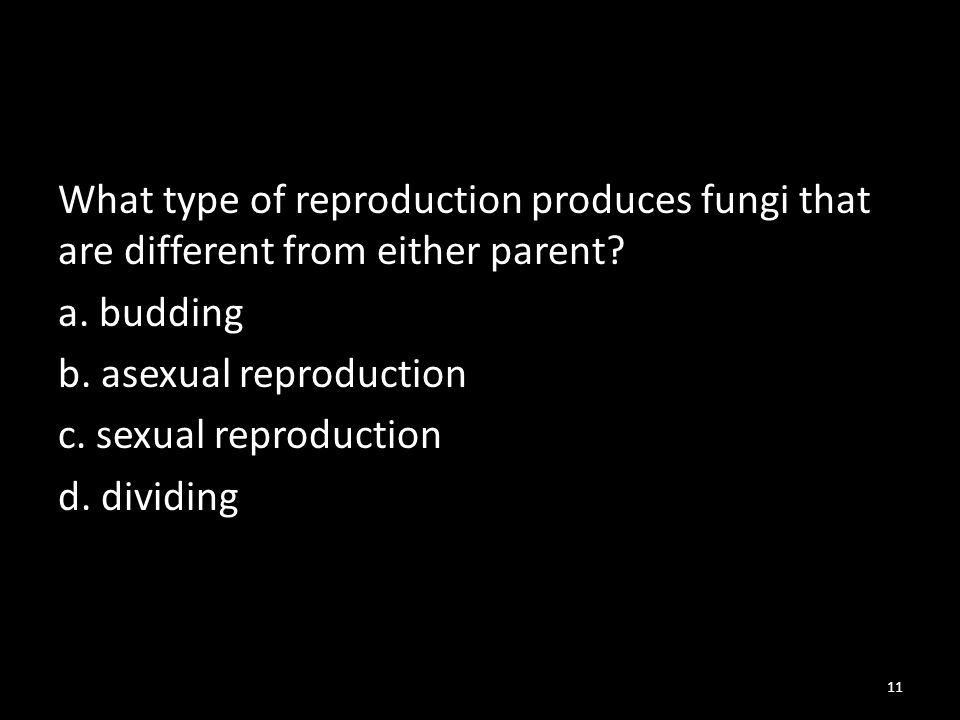 What type of reproduction produces fungi that are different from either parent.