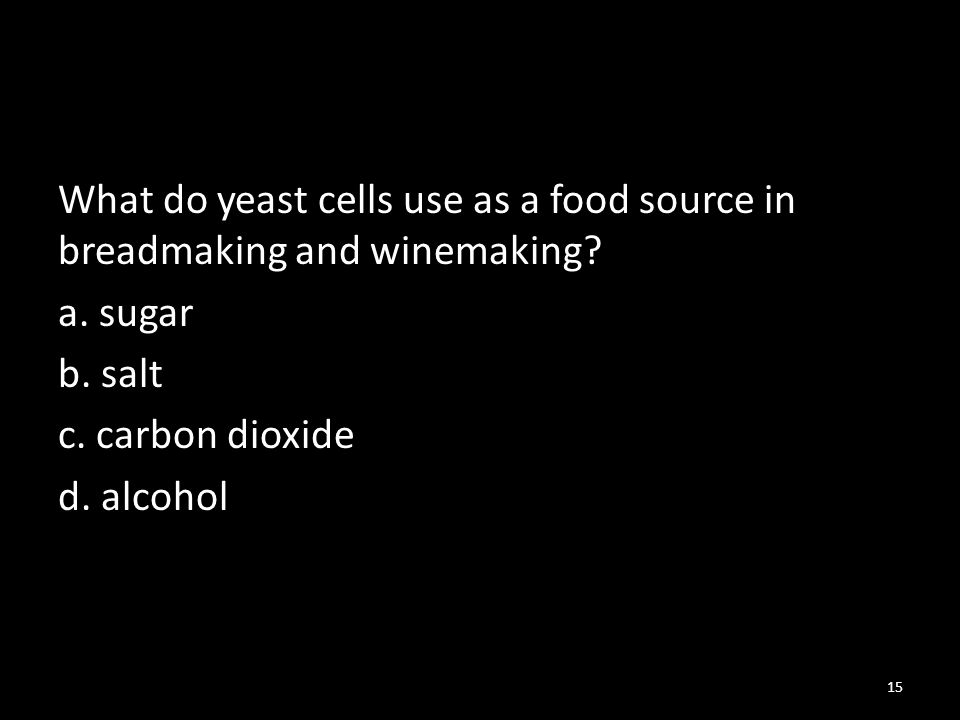 What do yeast cells use as a food source in breadmaking and winemaking.