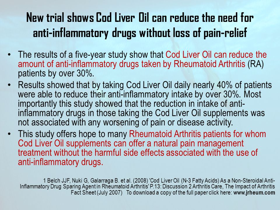New trial shows Cod Liver Oil can reduce the need for anti-inflammatory drugs without loss of pain-relief The results of a five-year study show that C