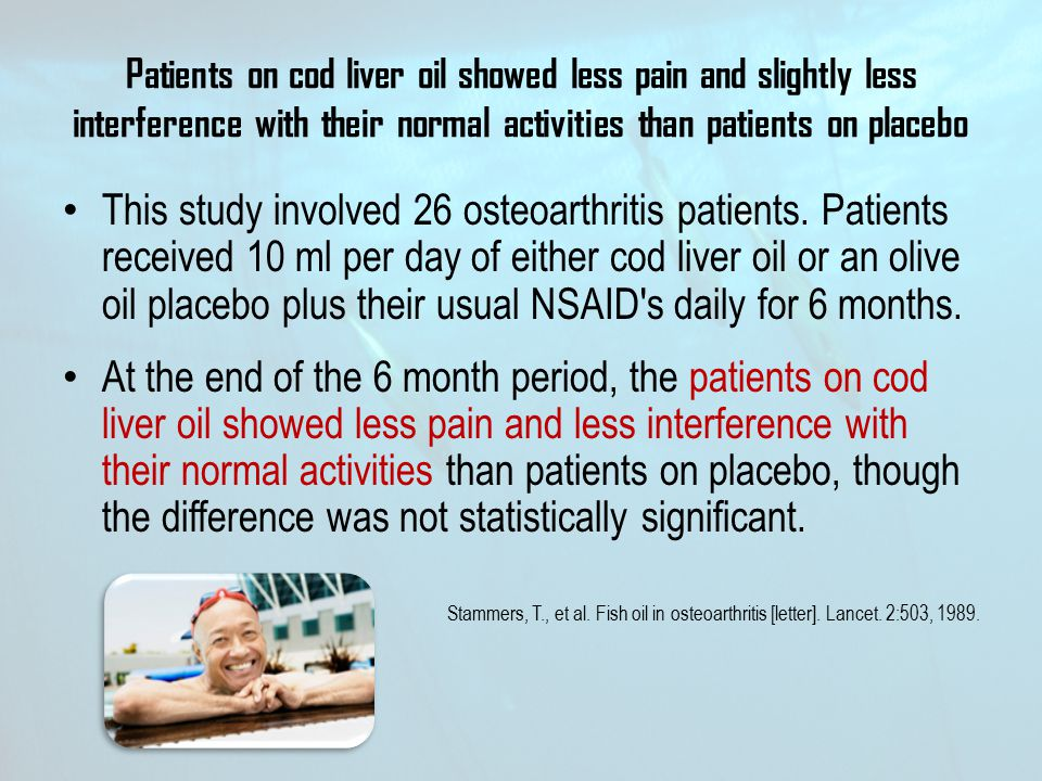 Patients on cod liver oil showed less pain and slightly less interference with their normal activities than patients on placebo This study involved 26