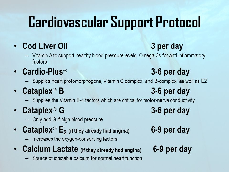 Cardiovascular Support Protocol Cod Liver Oil 3 per day – Vitamin A to support healthy blood pressure levels; Omega-3s for anti-inflammatory factors C