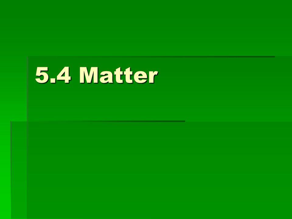 5.4 Matter