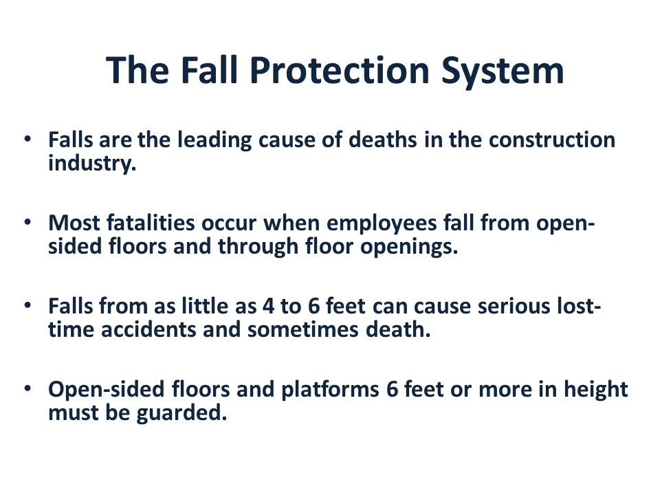 The Fall Protection System Falls are the leading cause of deaths in the construction industry.