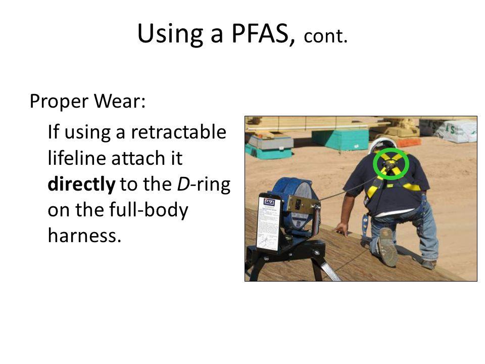 Using a PFAS, cont.