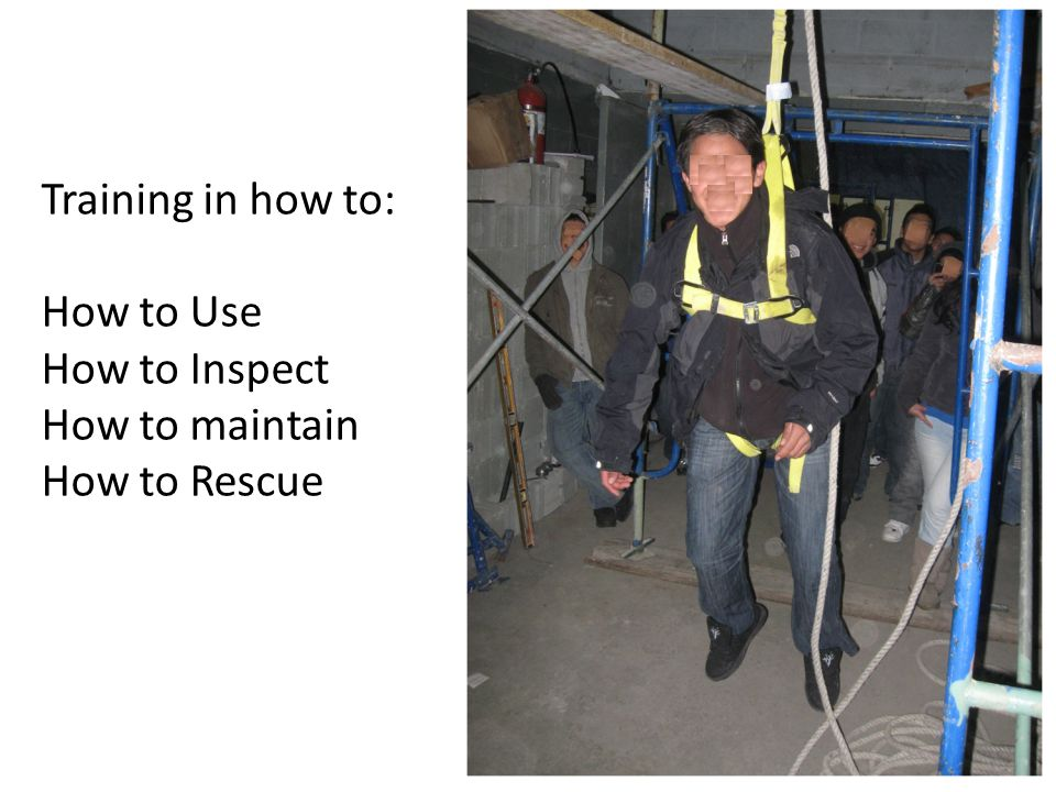 65 Training in how to: How to Use How to Inspect How to maintain How to Rescue