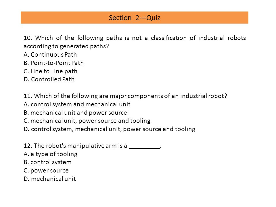Section 5---Quiz 27.Mechanical limits are used to reduce the working area for the robot.