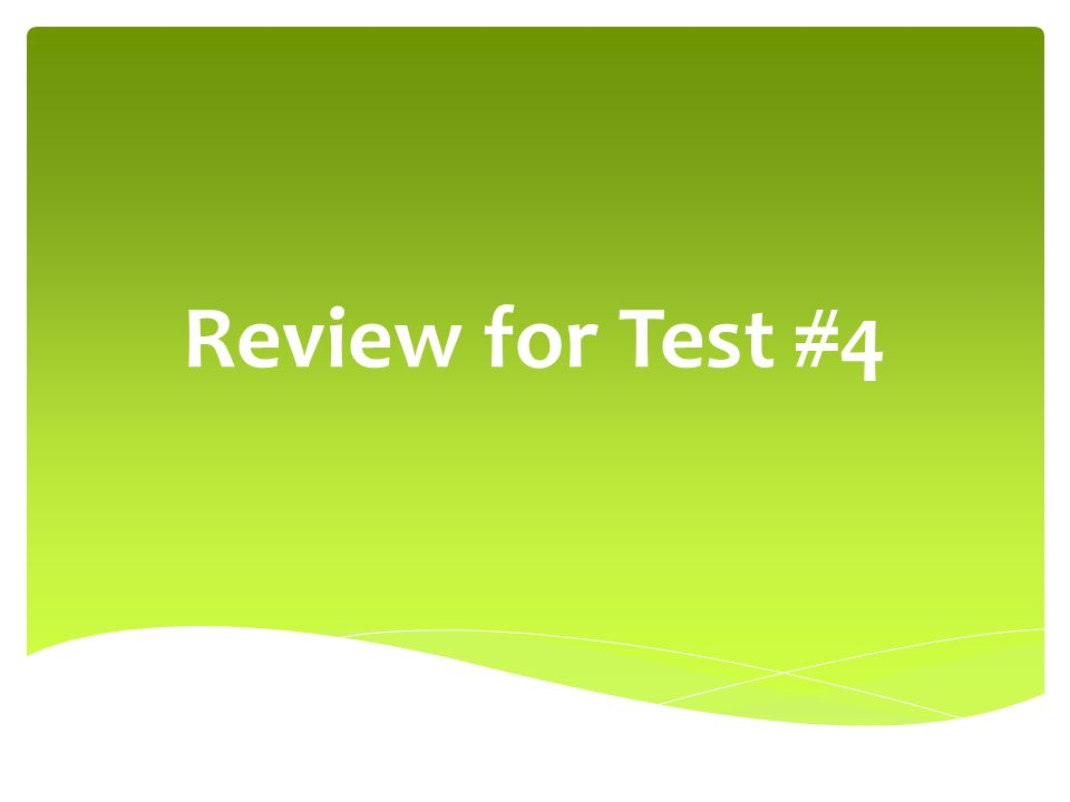 Review for Test #4