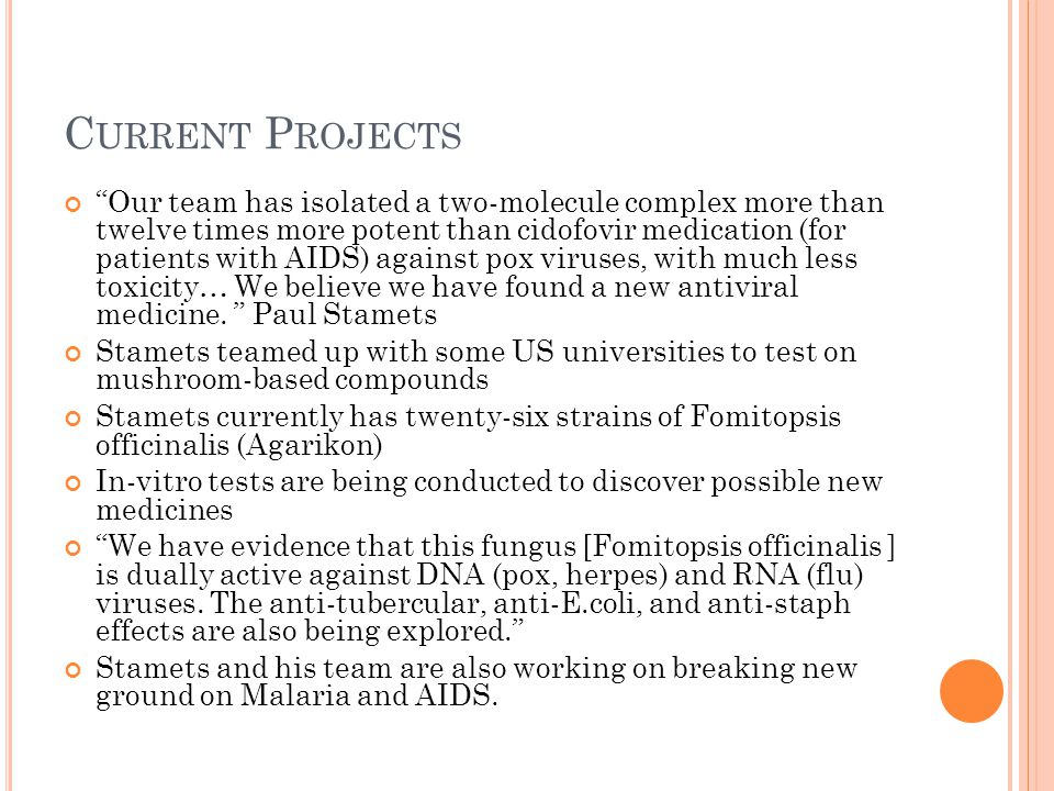 "C URRENT P ROJECTS ""Our team has isolated a two-molecule complex more than twelve times more potent than cidofovir medication (for patients with AIDS)"