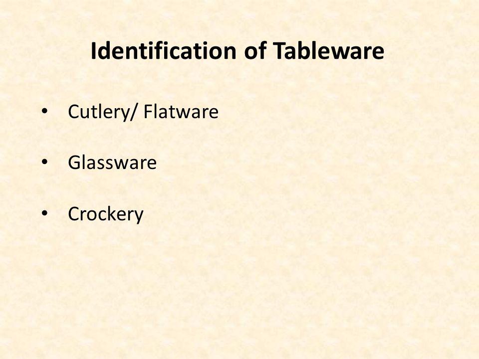 Identification of Tableware Cutlery/ Flatware Glassware Crockery