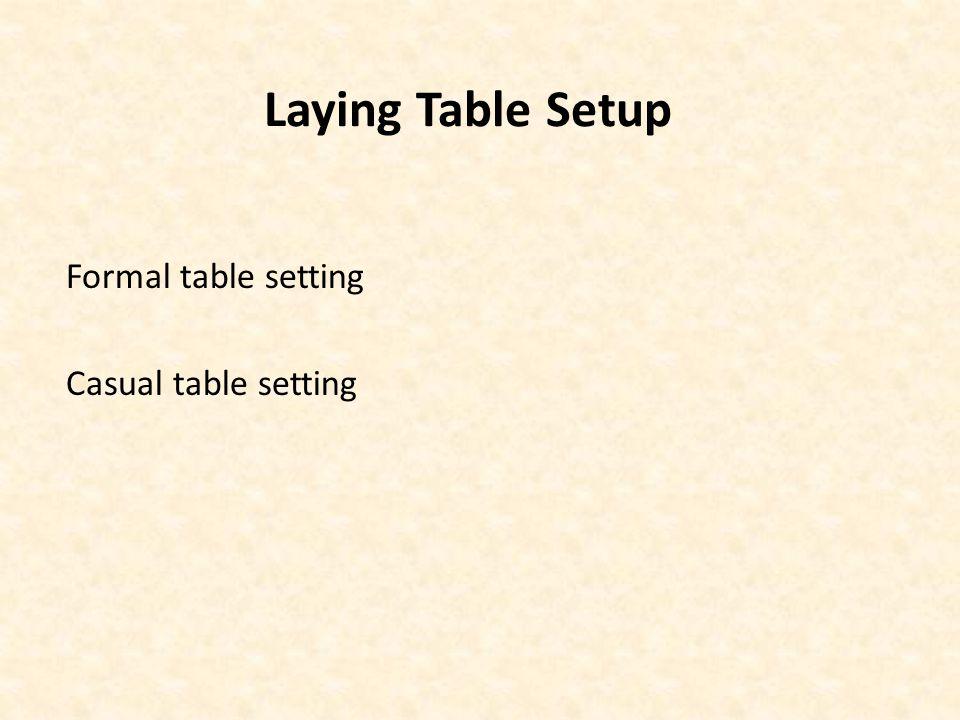 Laying Table Setup Formal table setting Casual table setting