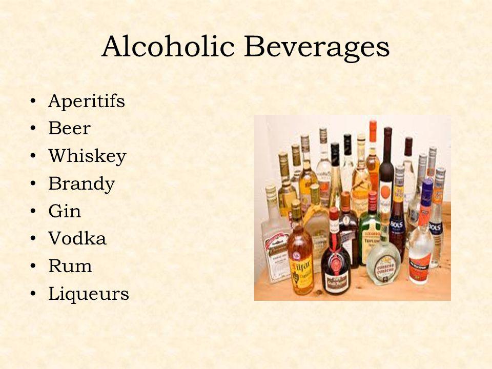 Alcoholic Beverages Aperitifs Beer Whiskey Brandy Gin Vodka Rum Liqueurs