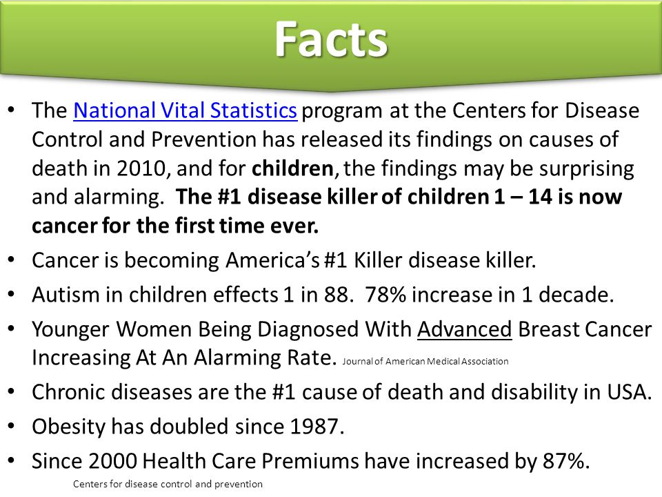 Facts The National Vital Statistics program at the Centers for Disease Control and Prevention has released its findings on causes of death in 2010, an