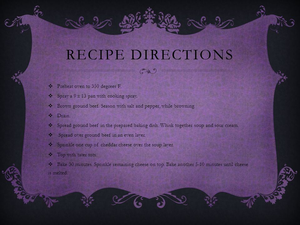 RECIPE DIRECTIONS  Preheat oven to 350 degrees F.  Spray a 9 x 13 pan with cooking spray.  Brown ground beef. Season with salt and pepper, while br