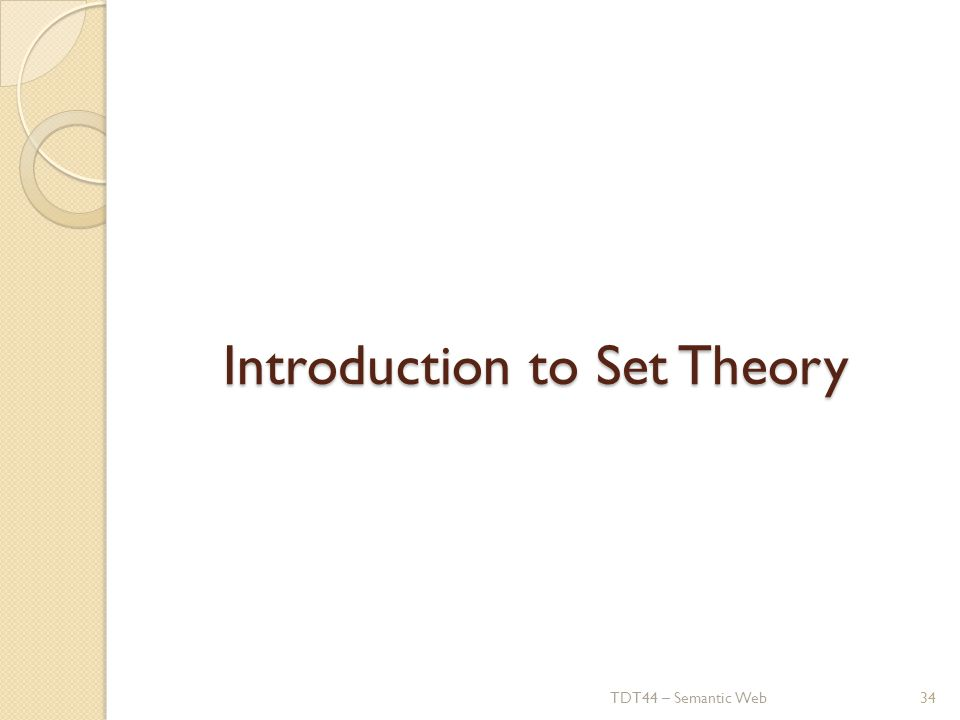 Introduction to Set Theory TDT44 – Semantic Web34