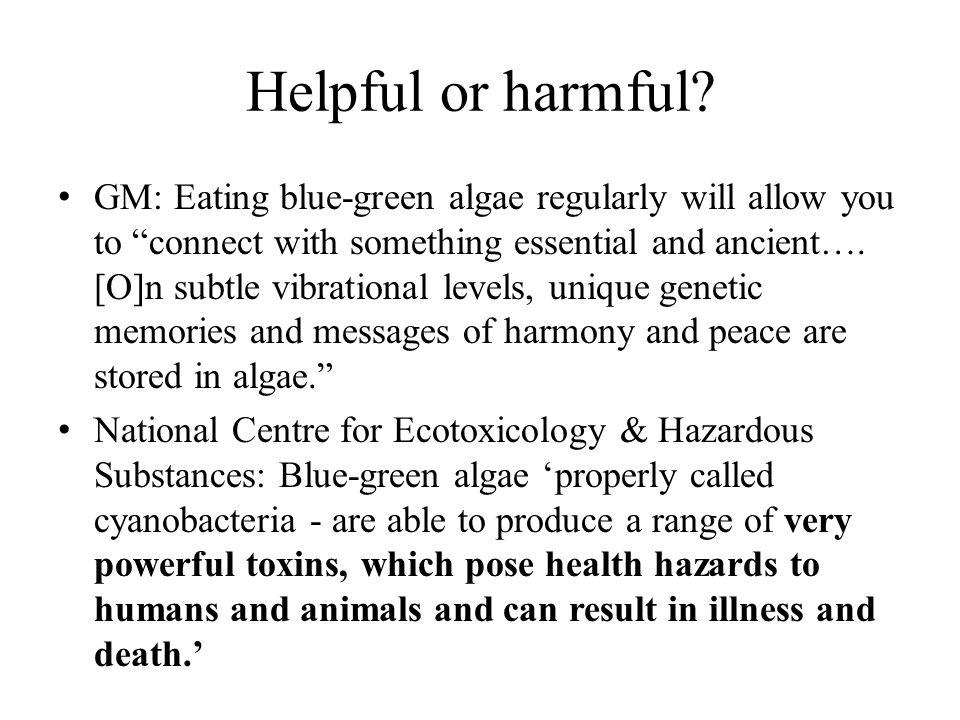 Helpful or harmful.