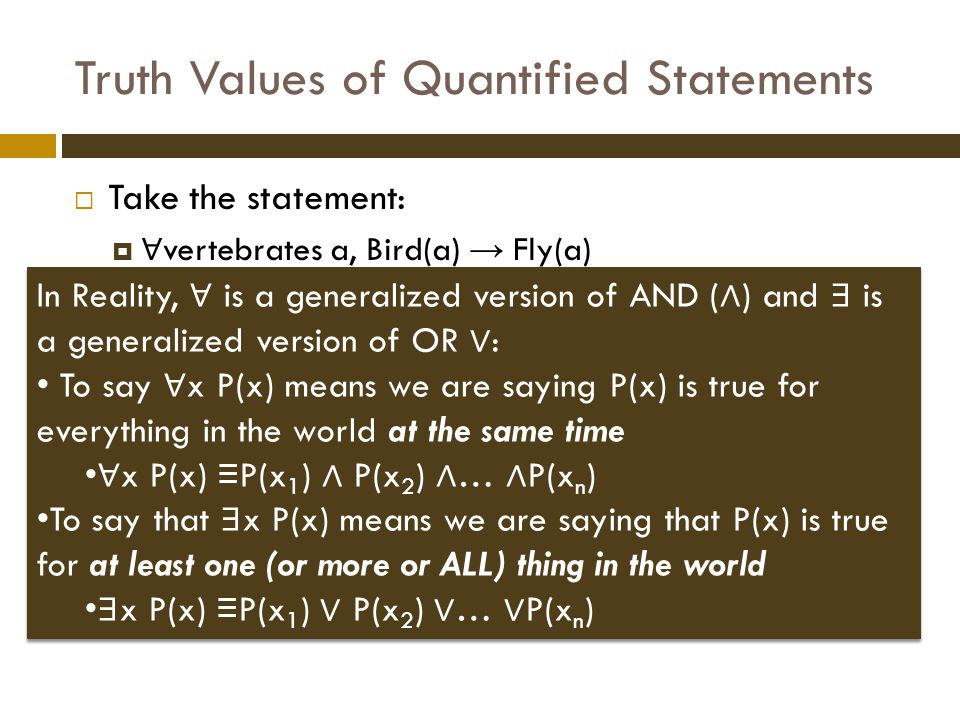 Truth Values of Quantified Statements  Take the statement:  ∀ vertebrates a, Bird(a) → Fly(a)  Is it True.
