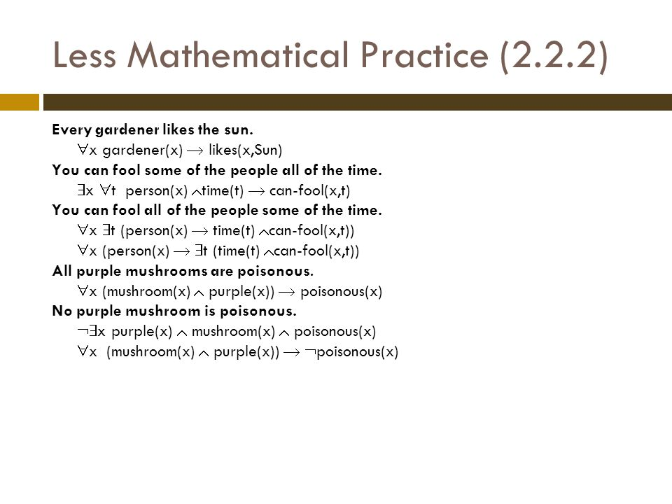 Less Mathematical Practice (2.2.2) Every gardener likes the sun.