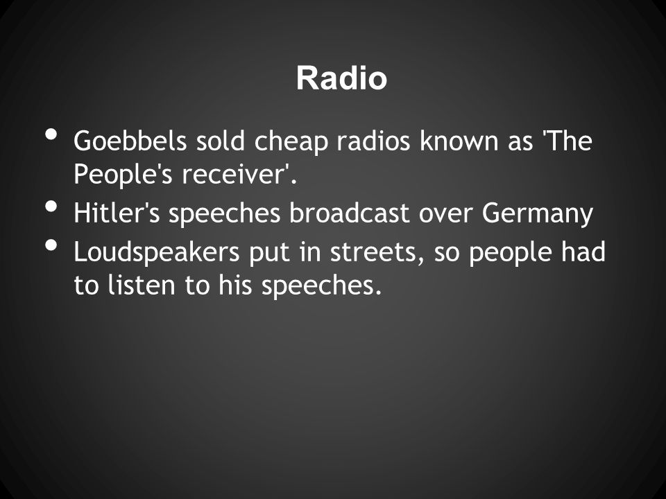 Radio Goebbels sold cheap radios known as The People s receiver .