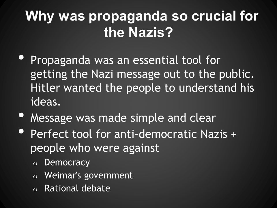 Why was propaganda so crucial for the Nazis.