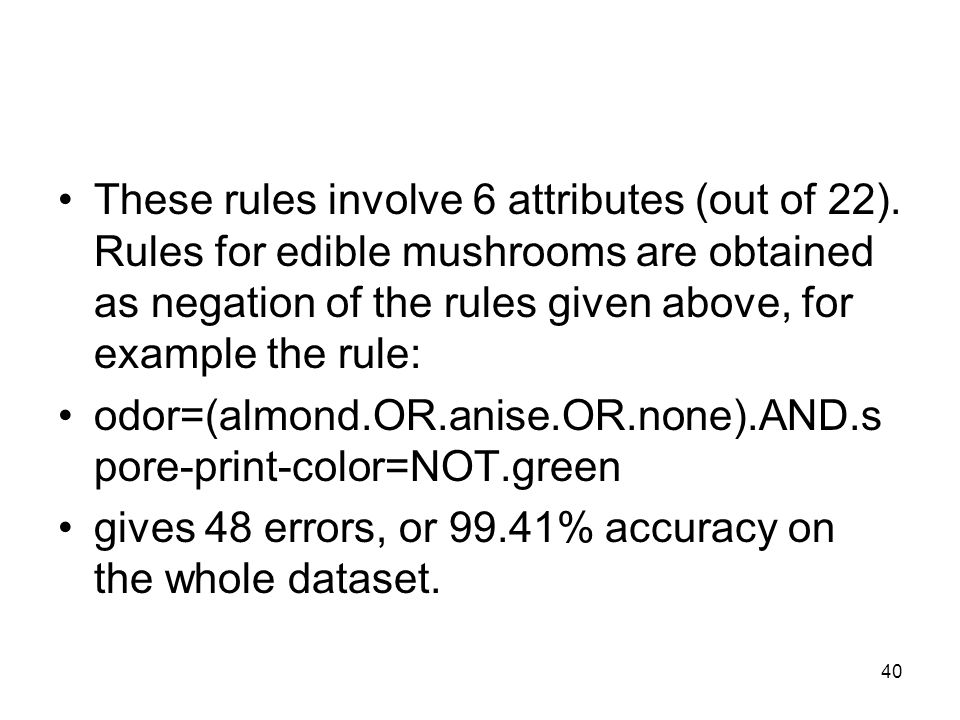 These rules involve 6 attributes (out of 22).