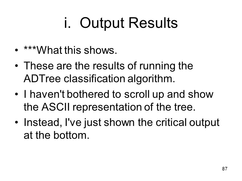 i. Output Results ***What this shows.