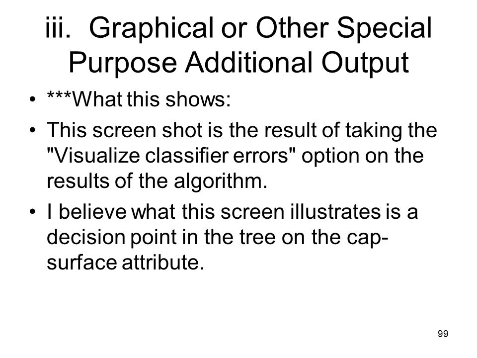 iii. Graphical or Other Special Purpose Additional Output ***What this shows: This screen shot is the result of taking the