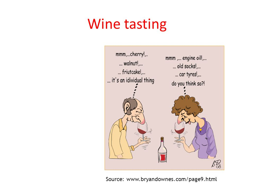 Wine tasting Source: www.bryandownes.com/page9.html