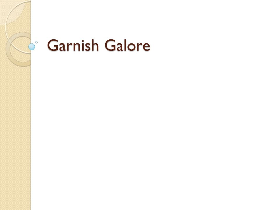 Garnish Galore