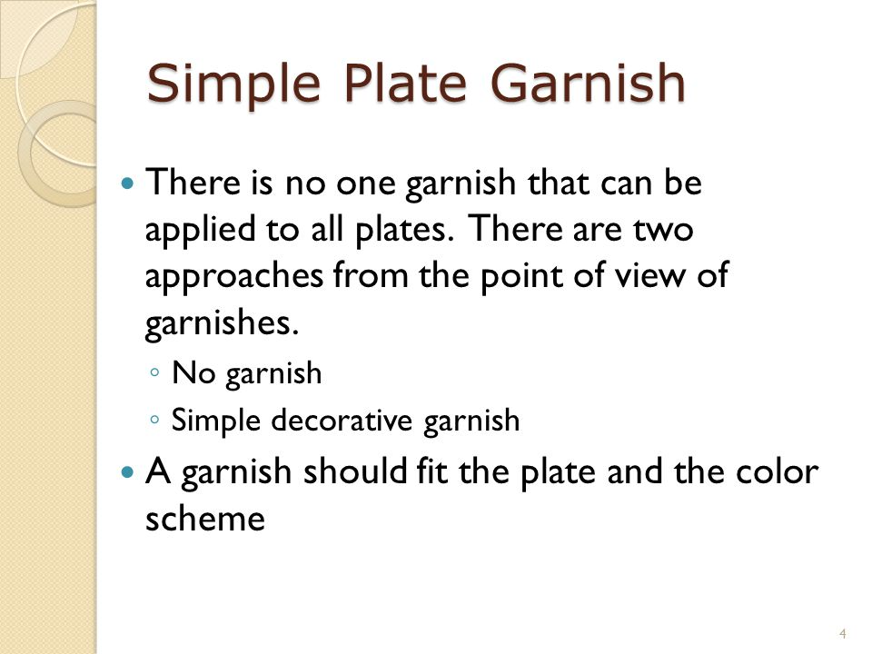 Simple Plate Garnish There is no one garnish that can be applied to all plates.