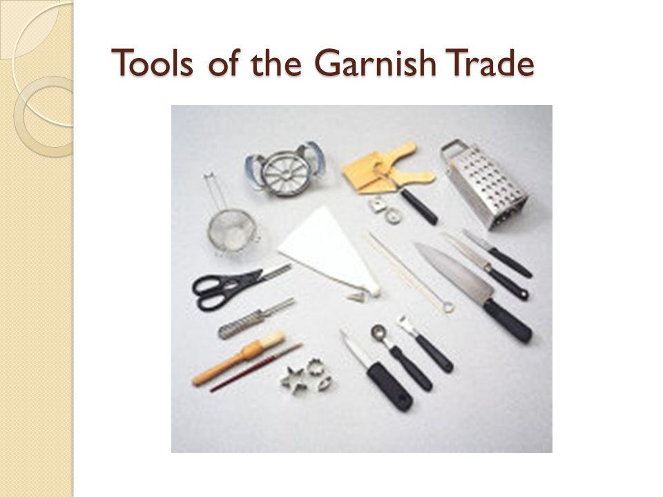 Tools of the Garnish Trade