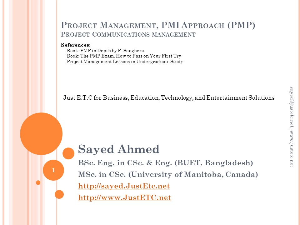 P ROJECT M ANAGEMENT, PMI A PPROACH (PMP) P ROJECT C OMMUNICATIONS MANAGEMENT Sayed Ahmed BSc.