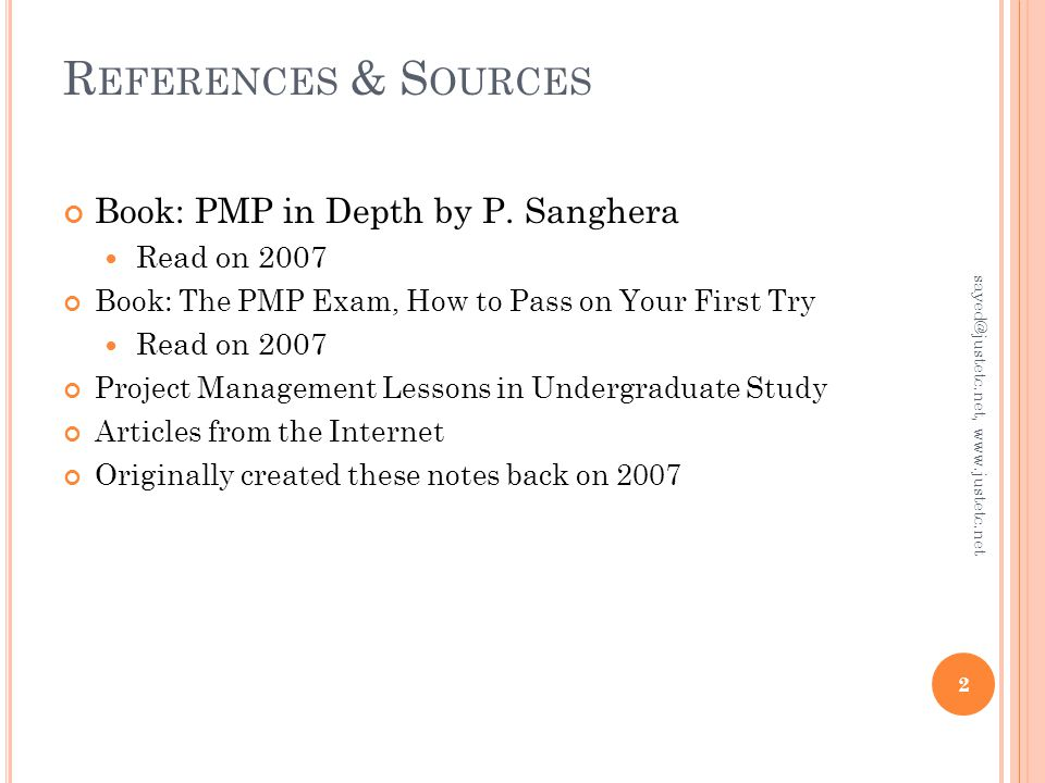 R EFERENCES & S OURCES Book: PMP in Depth by P.