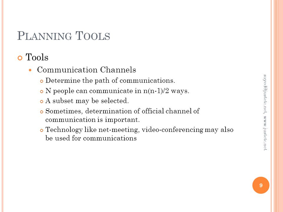 P LANNING T OOLS Tools Communication Channels Determine the path of communications.