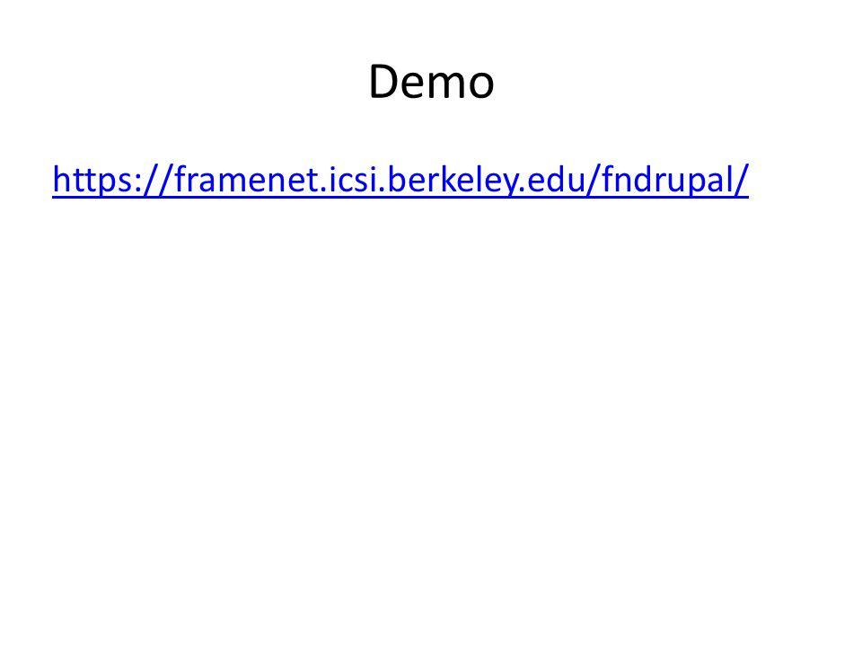 Demo https://framenet.icsi.berkeley.edu/fndrupal/