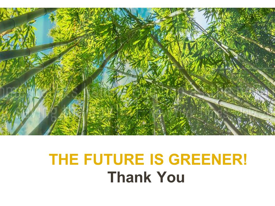 THE FUTURE IS GREENER! Thank You