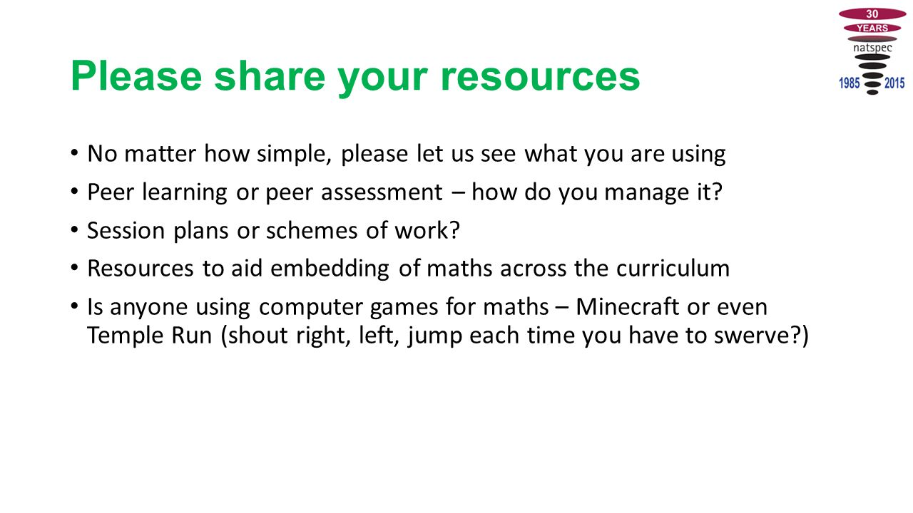 Please share your resources No matter how simple, please let us see what you are using Peer learning or peer assessment – how do you manage it.