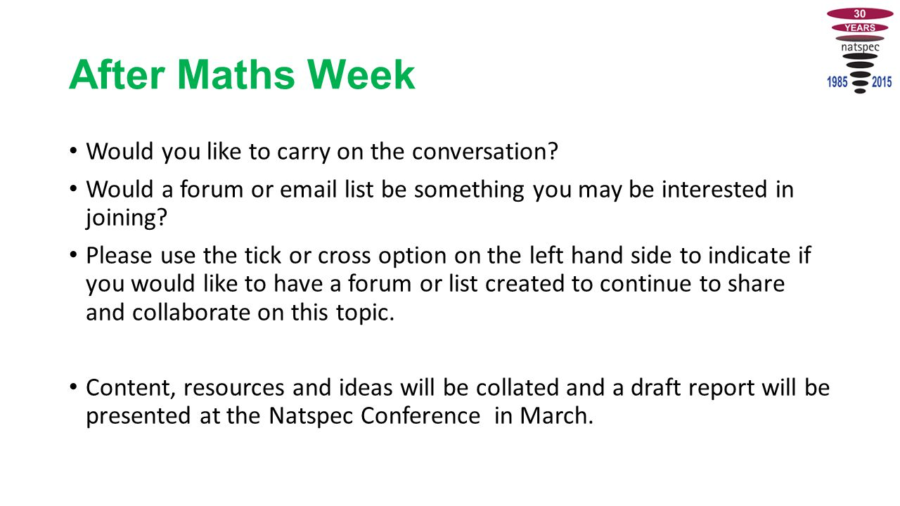 After Maths Week Would you like to carry on the conversation.
