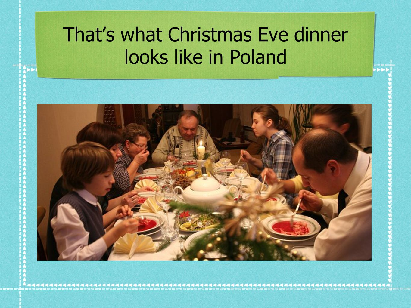 That's what Christmas Eve dinner looks like in Poland