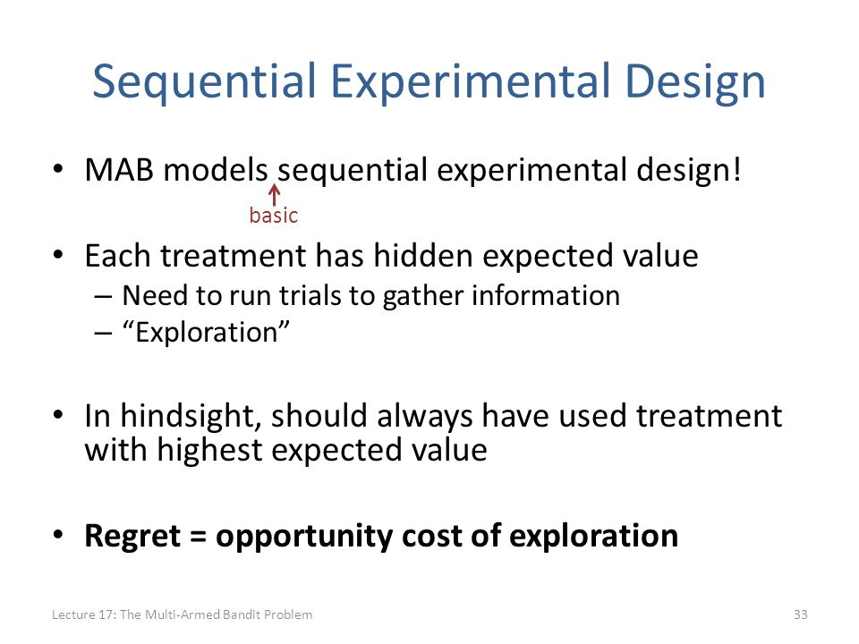 Sequential Experimental Design MAB models sequential experimental design.