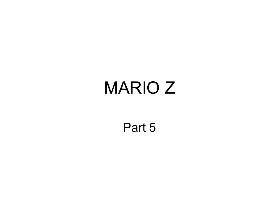 MARIO Z Part 5